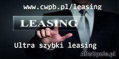 Super ultra szybki Leasing bez BIK i KRD  www.cwpb.pl/leasing (Opole)