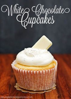 White Chocolate Cupcakes .