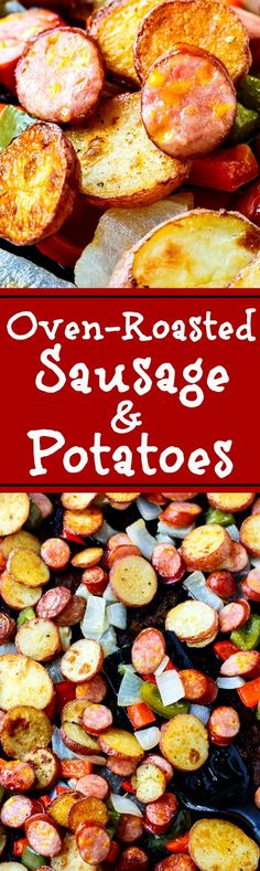 Oven Roasted Sausage and Potatoes makes a great one pan meal!