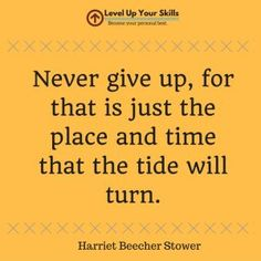 Never give up, for that is just the place and time that the tide will turn. #Quotes #PositiveThinking https://levelupyourskills.com/never-give-just-place-time-tide-will-turn/