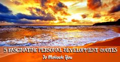 5 Fascinating Personal Development Quotes