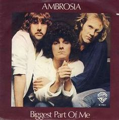 Biggest Part of Me- Ambrosia  love the high notes, 100% sure that what comes out when I sing it doesn't match the sound in my head