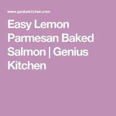 Easy Lemon Parmesan Baked Salmon | Genius Kitchen