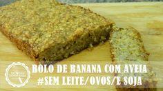 BOLO VEGANO DE BANANA COM AVEIA #SEMLEITE #SEMOVOS