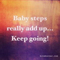 InstaDiary :  Baby steps really add up... Keep going! #kitskorner #meandmyinkpen #selfmotivation #healthyeating #livelonger #weightloss #iwontgiveup #ivegotthis #babysteps #quotes #inspirationa