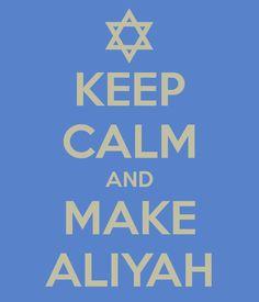 KEEP CALM AND MAKE ALIYAH
