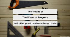 The 8 traits of The Wheel of Progress and other great business design tools. Value Proposition, Lost In Translation, Learning Tools, You Choose, Business Design, Tool Design, Insight, Innovation, How To Plan
