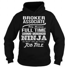 Awesome Tee For Broker Associate T Shirts, Hoodies. Check price ==► https://www.sunfrog.com/LifeStyle/Awesome-Tee-For-Broker-Associate-94782813-Black-Hoodie.html?41382