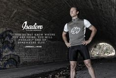 """Isadore Apparel - """"If you don't know where you are going, you'll end up someplace else.""""  #isadoreapparel #roadisthewayoflife #cyclingmemories"""