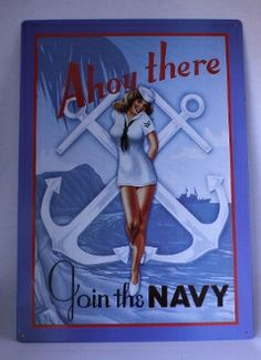 """Pin Up Navy Sign. """"Ahoy There - Join the navy"""". Metal Sign. - Junk Drunk Jones"""