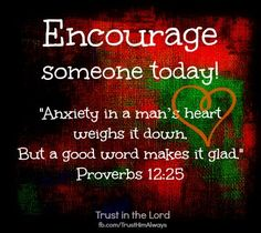 The power of encouragement Proverbs Bible Scriptures, Bible Quotes, Good Proverbs, Cool Words, Wise Words, Never Be Alone, Words Of Encouragement, Word Of God, Psalms