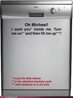 bahaha it even says Michael. it's a sign. I do the laundry, because I have lacey things. He can take out the trash and do dishes any time, because they're gross and he doesn't have to ask :)