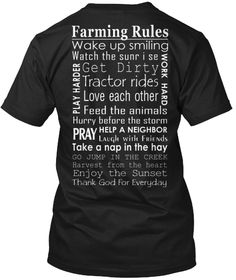 Farming Rules Wake Up Smiling Watch The Sunr I Se Get Dirty Tractor Rides Love Each Other Feed The Animals Play... Black T-Shirt Back