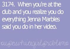 love jenna marbles.