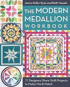 The Modern Medallion Workbook: 11 Quilt Projects to Make, Mix & Match by Janice Zeller Ryan http://smile.amazon.com/dp/1607059916/ref=cm_sw_r_pi_dp_wWFbvb0MC6TVV