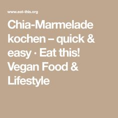 Chia-Marmelade kochen – quick & easy · Eat this! Vegan Food & Lifestyle