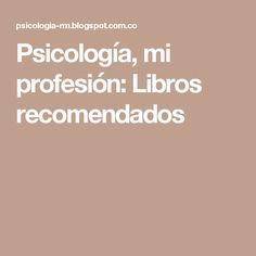 Psicología, mi profesión: Libros recomendados