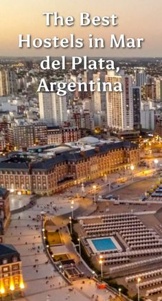 The Best Hostels in Mar del Plata, Argentina: Mar del Plata is found only 404 km southeast of the city of Buenos Aires, on the Atlantic…