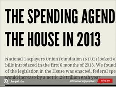Infographic: the spending agenda of the house in 2013  If all non-overlapping proposals in the 2013 House was enacted, the government would grow by almost $1.2 trillion each year. The latest from NTU Foundation looks at whether Congress is getting back to business or back to the usual.