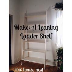make: DIY leaning ladder shelf via Row House Nest