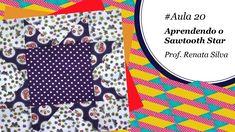 Patch & Arte com Lanmax - #aula20 - Blocos de patchwork | Sawtooth Star