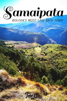 Samaipata - Bolivia's Most Laid Back Town Backpacking South America, South America Travel, Travel Advice, Travel Guides, Travel Info, Travel Tips, South America Destinations, Holiday Destinations, Bolivia Travel