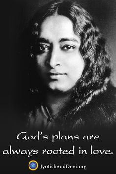 """God's plans are always rooted in love."" -Nayaswami Devi, author of Touch of Light: Living the Teachings of Paramhansa Yogananda Spiritual Growth, Spiritual Quotes, Wisdom Quotes, Quotes Quotes, Yogananda Quotes, Learning Quotes, Education Quotes, Autobiography Of A Yogi, Divine Mother"