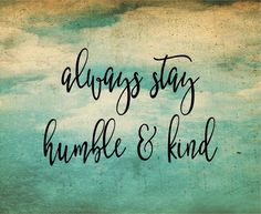 Graduation Gift - Always Stay Humble and Kind Inspirational Wood Sign or Canvas Wall Art - Dorm Decor, Office, Christmas, Teenager,