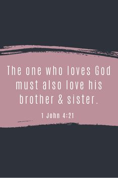 Scripture Quotes, Bible, Cell Growth, 1 John 4, Our Daily Bread, Brother Sister, Love Him, 21st, Faith