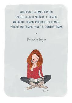 Mon passe temps favori... Françoise Sagan