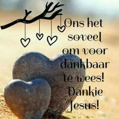 Dankbaarheid Prayer Verses, Bible Verses Quotes, Sea Quotes, Jesus Quotes, Christian Messages, Christian Quotes, Witty Quotes Humor, I Love You God, Afrikaanse Quotes