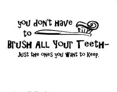 #funny #dental #quotes #dentistry from the best dentist in Longview, WA for all your dental care needs!