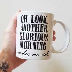 Handmade Oh Look Another Glorious Morning. Makes Me Sick Coffee Mug - Handmade Coffee Cup - Halloween Mug - Hocus Pocus Coffee Cup Handmade Oh Look Another Glorious Morning. by MatriarchHandmade