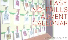 How to make an easy, no-frills Advent calendar for the holidays. w/ Daily activities