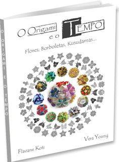 """É tempo de Origami!!!      À venda nosso mais novo livro """"O ORIGAMI E O TEMPO"""", de Flaviane Koti e Vera Young, 2015.      São Flores, Bor..."""