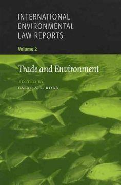 Trade and Environmental Law Reports: Trade and Environment