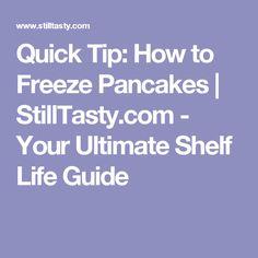 Quick Tip: How to Freeze Pancakes   StillTasty.com - Your Ultimate Shelf Life Guide