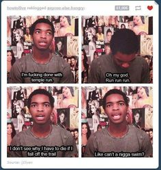 Kingsley (I may not have spelled the name right sorry) and Temple Run.
