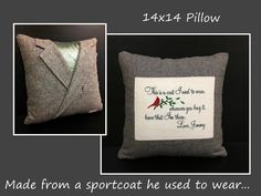 Pillows made from a loved ones clothing make wonderful gifts and keepsakes.  Visit me at http://www.etsy.com/shop/CustomMadeByPam
