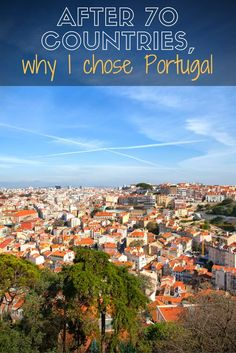 After five years of travel, why I'm settling in Lisbon, Portugal.