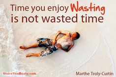 How very true! Today's Meditative Monday Moment makes us feel a little less guilty about the hours spent in front of our fountains, listening to the gentle sounds of falling water, and letting time slowly pass by – what are some of your favorite ways to waste time?