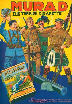 "1918 Murad cigarette advertisement, depicting French, Italian, British and American soldiers all smoking Murads. Note the antiquated muzzle loading cannon barrel together with a (misdrawn) German ""coal scuttle"" helmet at the soldiers' feet. Retro Ads, Vintage Advertisements, Vintage Ads, Old Poster, Vintage Cigarette Ads, American History X, Vintage Typography, Fiction, American Soldiers"