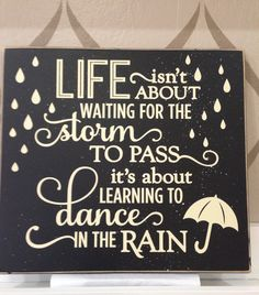 Life Isn't About Waiting For The Storm To Pass It's About Learning To Dance In The Rain, Wood Sign, Inspirational, Umbella by pamspaintedpretties on Etsy