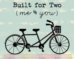 Items similar to Tandem Bicycle Art Bike Wedding Theme Anniversary Gift Love Quote Print Bicycle Built For Two Me And You Newlywed Decor Bedroom Wall Art on Etsy Tandem Bicycle, Bicycle Art, Bicycle For Two, Bicycle Design, Quote Prints, Art Prints, 1st Anniversary Gifts, Wedding Anniversary, Bicycle Wedding