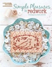 Simple Pleasures in Redwork—Little birds pause to sing or spread their elegant wings in this collection of ten embroidery patterns by Kathy Schmitz!