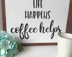 Life Happens Coffee Helps - Wood Sign - Framed - Rustic Decor - Coffee Lover Gift