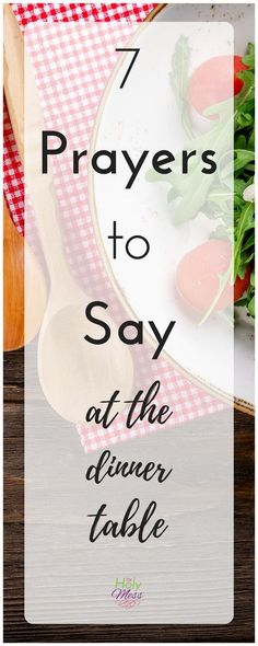 Does your family say a common table prayer before meals or are you looking for one? Here are 7 prayers to say at the dinner table.