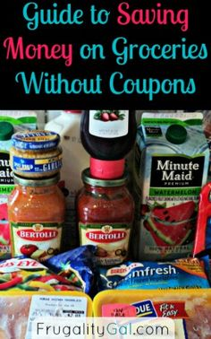 Save money on groceries without coupons. Save over 50% off of your grocery bill WITHOUT coupons. | via www.frugalitygal.com