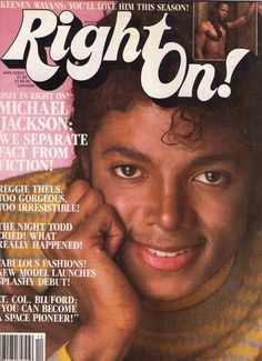 Michael Jackson on the cover of Right On! Magazine's December 1983 issue (i read this until it came apart)! Jackson Family, Janet Jackson, John Johnson, Black Magazine, King Of Music, The Jacksons, What Really Happened, Thats The Way, Vintage Magazines