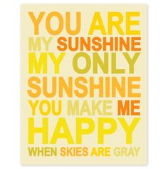 You Are My Sunshine - $8 - great for playroom, nursery, etc.